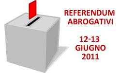 Referendum 12 e 13 Giugno 2011 su Acqua, Nucleare, Legittimo Impedimento.