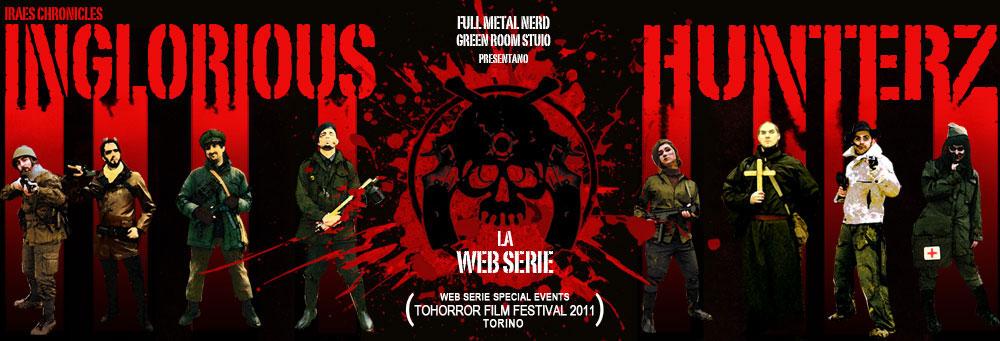 Web Series all'italiana, prodotti DOC garantiti [Inglorious Hunters e Freaks]